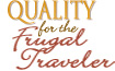Quality for the Frugal Traveler